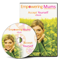 Accept Yourself, Build Your Self-Esteem and Self-Confidence E-Book | Empowering Mums UK