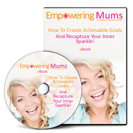 How To Create Achievable Goals And Recapture Your Inner Sparkle E-Book | Empowering Mums UK